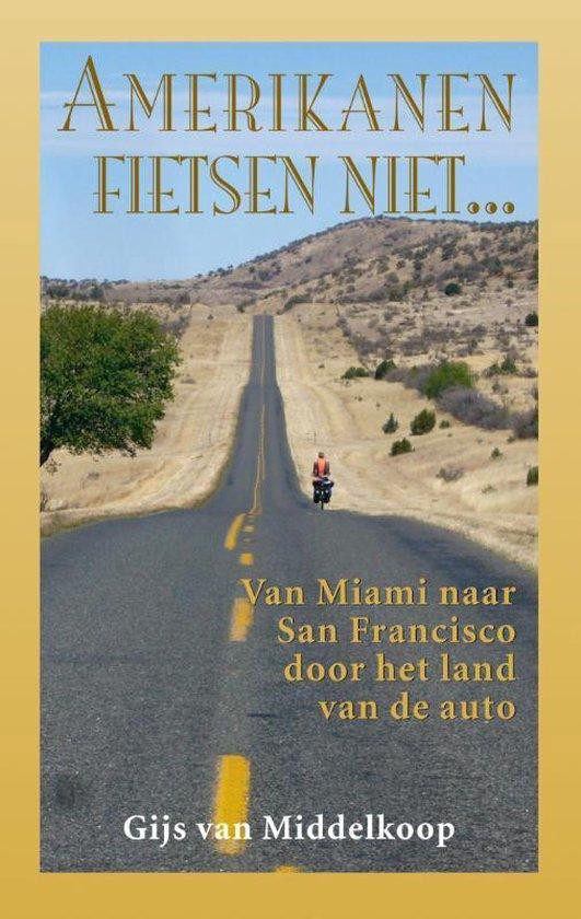 Amerikanen fietsen niet... - Gijs van Middelkoop   Fthsonline.com