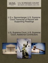 U S V. Sponenbarger U.S. Supreme Court Transcript of Record with Supporting Pleadings