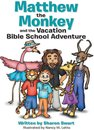 Matthew the Monkey and the Vacation Bible School Adventure