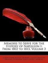 Memoirs to Serve for the History of Napoleon I