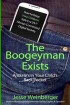 The Boogeyman Exists; And He's in Your Child's Back Pocket