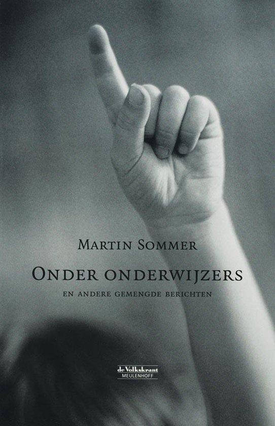 Onder Onderwijzers En Andere Gemengde Berichten - Martin Sommer pdf epub