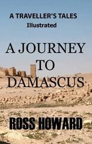 A Traveller's Tales - Illustrated - A Journey to Damascus
