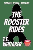 The Rooster Rides