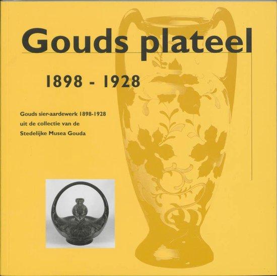 Gouds plateel 1898-1928 - Karin Gaillard |