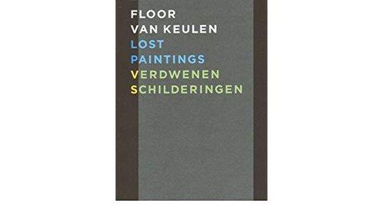 Floor Van Keulen - Lost Paintings