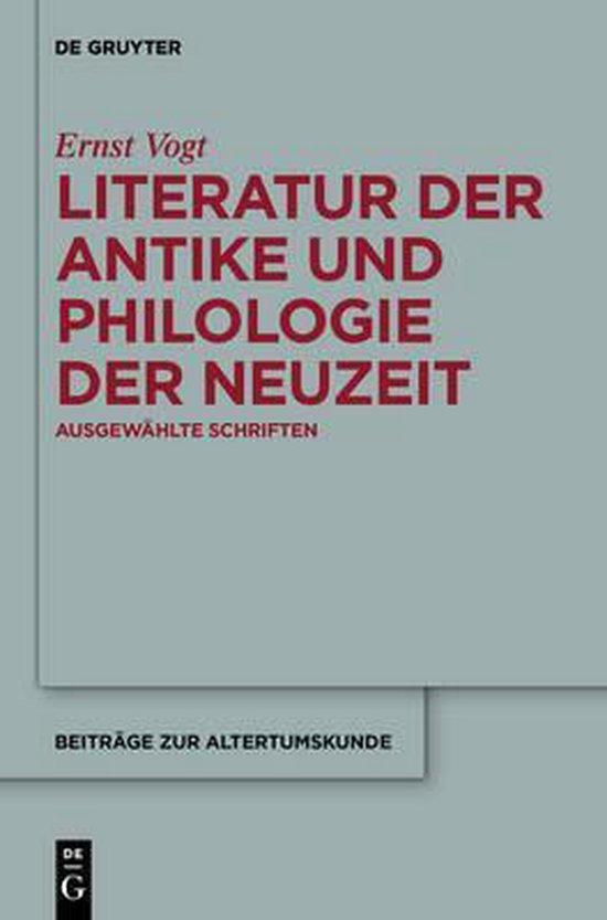 Literatur der Antike und Philologie der Neuzeit