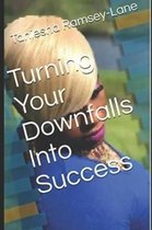 Turning Your Downfalls Into Success