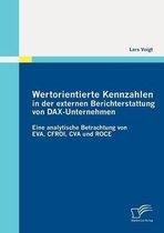 Wertorientierte Kennzahlen in Der Externen Berichterstattung Von Dax-Unternehmen