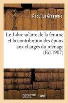Le Libre salaire de la femme et la contribution des epoux aux charges du menage