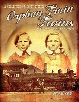 The Orphan Train Twins, And Their White Horse Dream