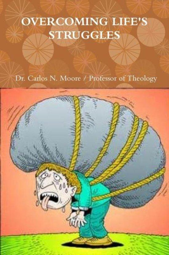 Boek cover Overcoming Lifes Struggles van Dr Carlos N Moore (Paperback)