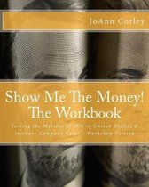 Show Me the Money! - The Workbook
