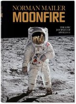 Norman Mailer. MoonFire. The Epic Journey of Apollo 11