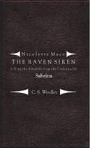 Nicolette Mace: the Raven Siren - Filling the Afterlife from the Underworld: Sabrina