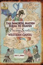 The Immortal Maiden Equal to Heaven and Other Precious Scrolls from Western Gansu