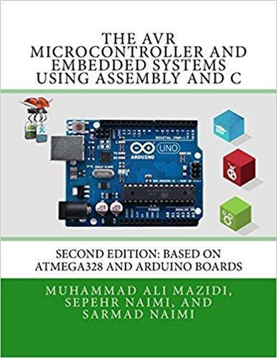 The AVR Microcontroller and Embedded Systems Using Assembly and C