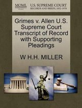 Grimes V. Allen U.S. Supreme Court Transcript of Record with Supporting Pleadings