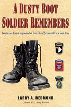 A Dusty Boot Soldier Remembers
