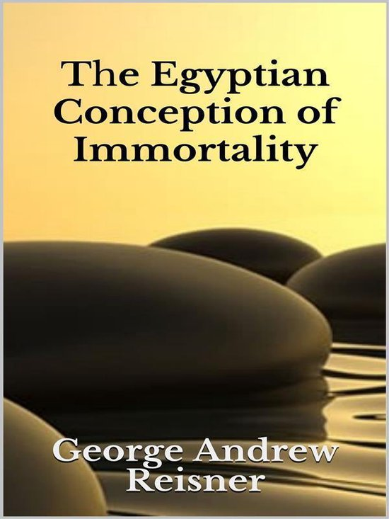The Egyptian Conception of Immortality