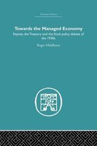 Towards the Managed Economy