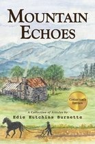Mountain Echoes a Collection of Articles by Edie Hutchins Burnette