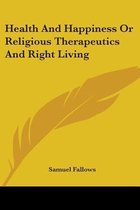 Health And Happiness Or Religious Therapeutics And Right Living