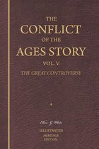 The Conflict of the Ages Story, Vol. V.