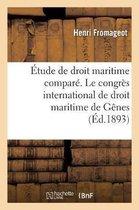 Etude de Droit Maritime Compare. Le Congres International de Droit Maritime de Genes