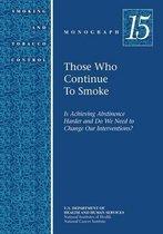 Boek cover Those Who Continue to Smoke van U S Department Of Healt Human Se