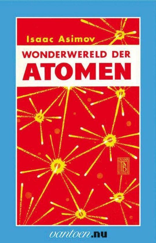 Vantoen.nu - Wonderwereld der atomen - I. Asimov  