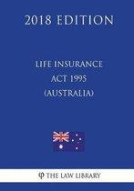 Life Insurance ACT 1995 (Australia) (2018 Edition)