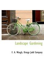 Landscape Gardening;