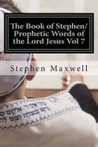 The Book of Stephen/Prophetic Words of the Lord Jesus Vol 7