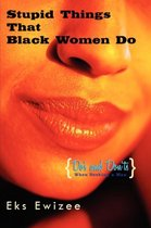 Stupid Things That Black Women Do