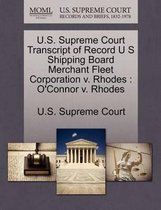 U.S. Supreme Court Transcript of Record U S Shipping Board Merchant Fleet Corporation V. Rhodes