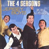 Four Seasons - Jersey Boys - For Always