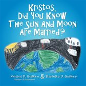 Kristos, Did You Know the Sun and Moon Are Married?