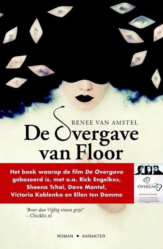 De overgave van Floor - Renee van Amstel |