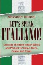 Let's Speak Italiano!