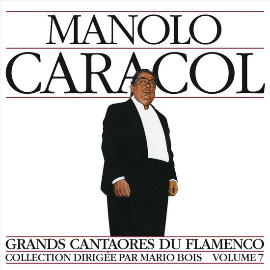 Grands Cantaores Du Flamenco - Manolo Caracol