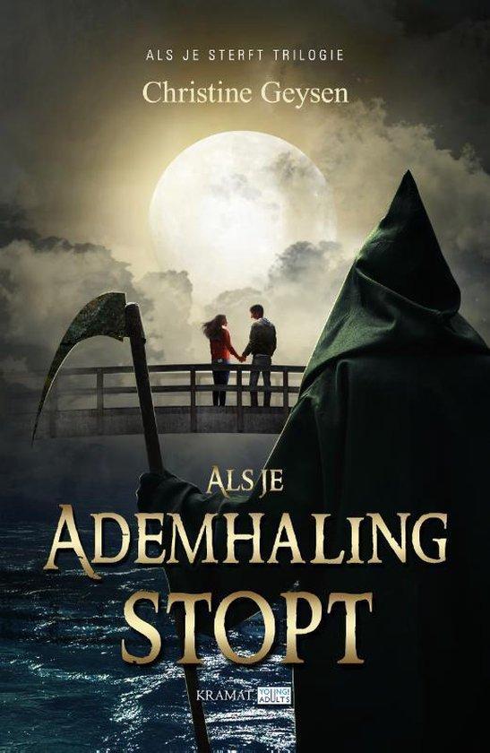 Als je sterft trilogie 1 - Als je ademhaling stopt - Christine Geysen | Fthsonline.com