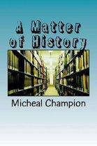 A Matter of History