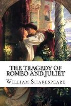 The Tragedy of Romeo and Juliet William Shakespeare
