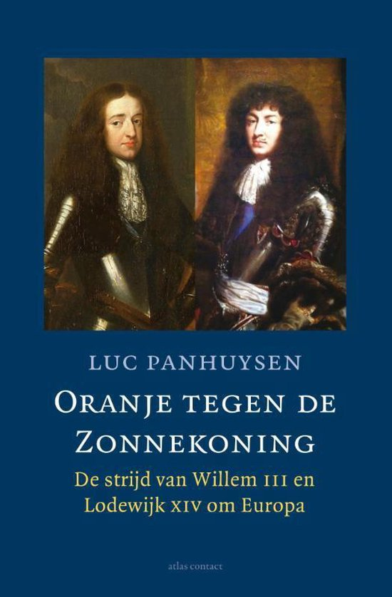 Oranje tegen de Zonnekoning - Luc Panhuysen |