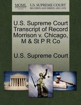 U.S. Supreme Court Transcript of Record Morrison V. Chicago, M & St P R Co