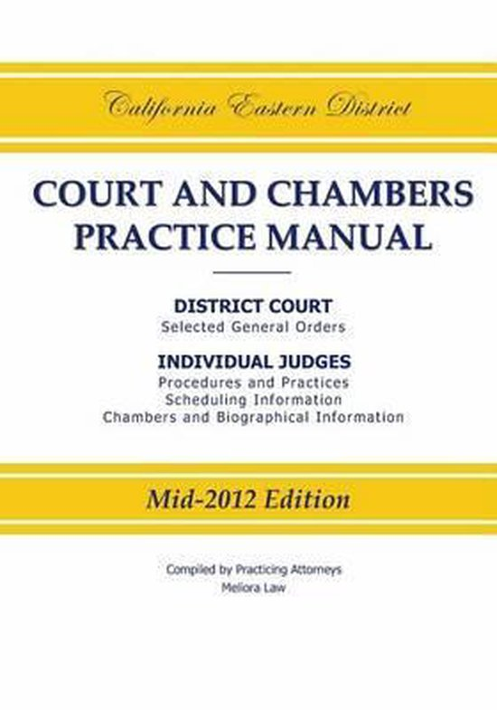 California Eastern District Court and Chambers Practice Manual