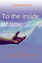 To the inside of time