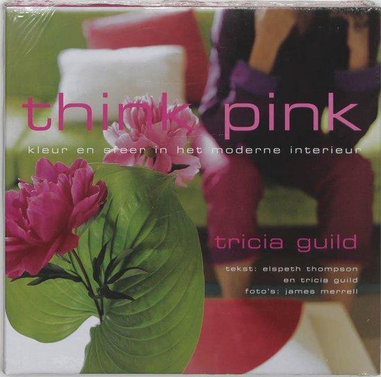 Cover van het boek 'Think pink' van Tricia Guild en Elspeth Thompson