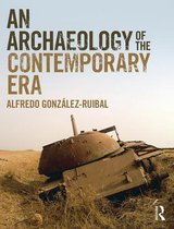 An Archaeology of the Contemporary Era